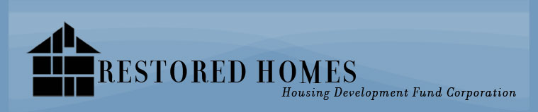 Restored Homes Housing Development Fund Corporation